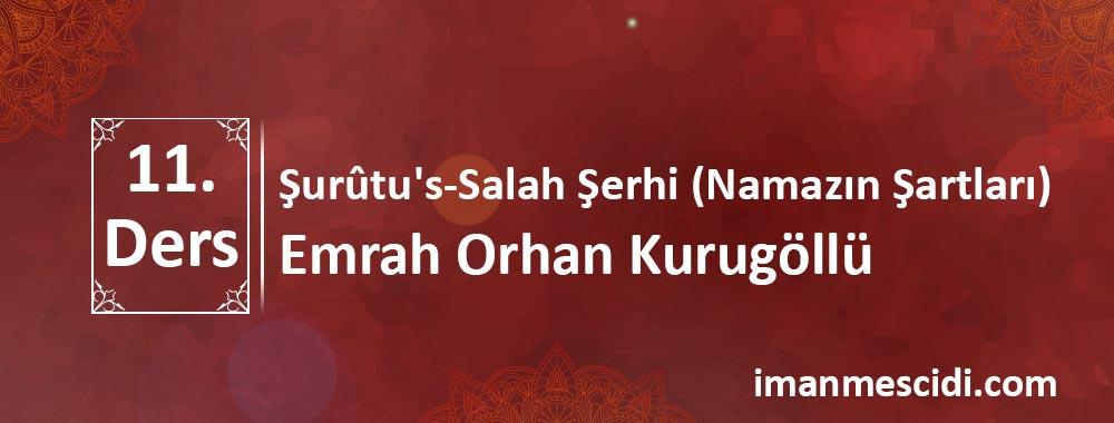 Şurûtu's-Salah Şerhi - Namazın Şartları 11