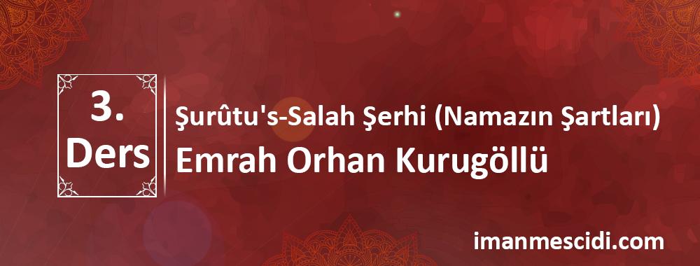 Şurûtu's-Salah Şerhi - Namazın Şartları 3